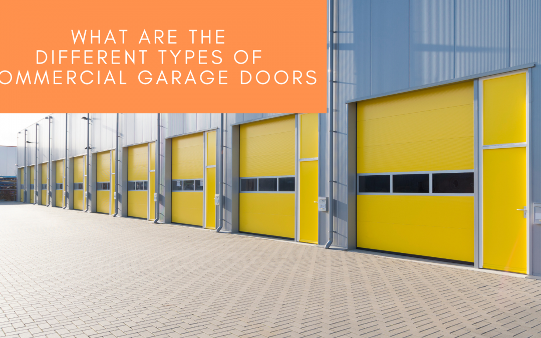 What are the different types of Commercial Garage Doors?