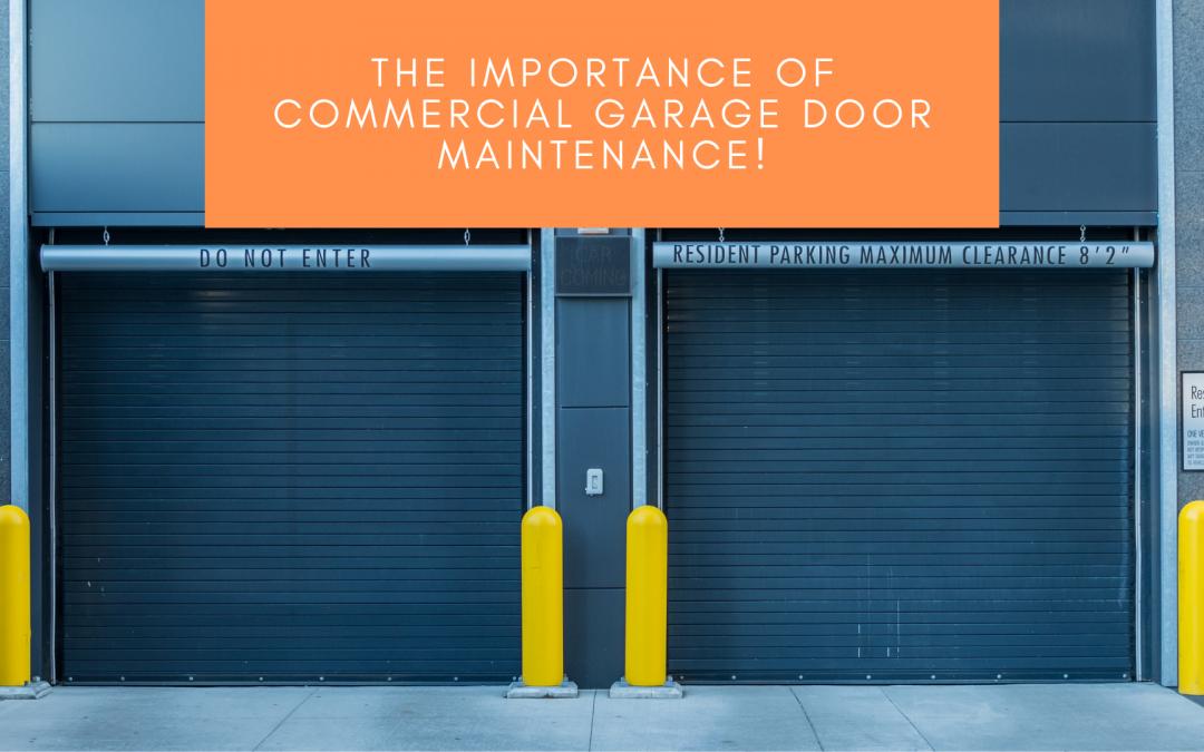 The importance of commercial garage door maintenance!